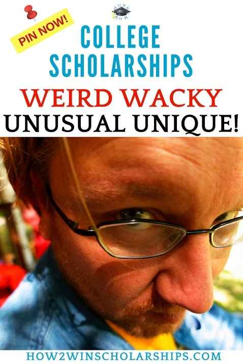 Unusual scholarships that are wacky unusual and unique!