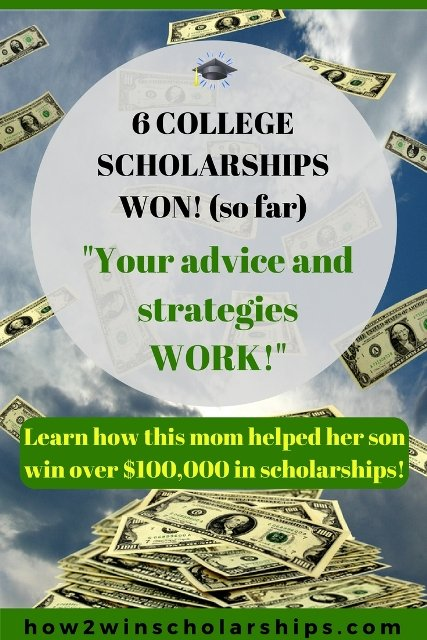 This student has won 6 college scholarship so far as a result of following my tips and strategies!