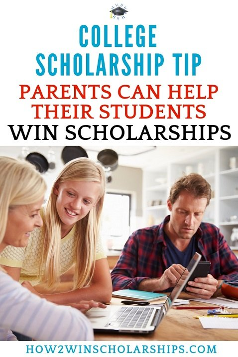 Parents can help their students win college scholarships!