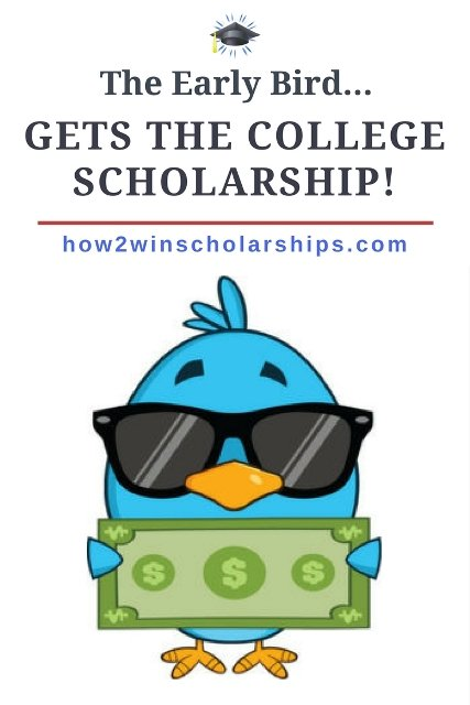 The Early Bird Gets the College Scholarship - Use these winning strategies!