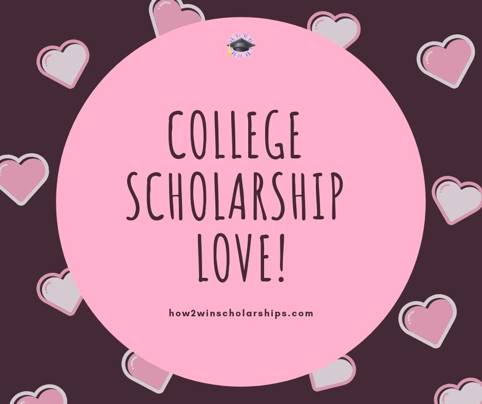 Are You Feeling the College Scholarship LOVE? I am!