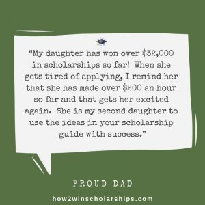 My daughter has won a ton of college scholarships!