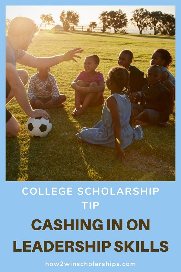 Cashing in on Leadership Skills - College Scholarship Tips