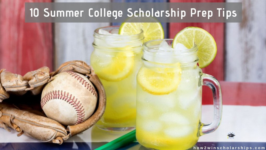 10 Summer College Scholarship Prep Tips for Students - Get ahead of the competition!
