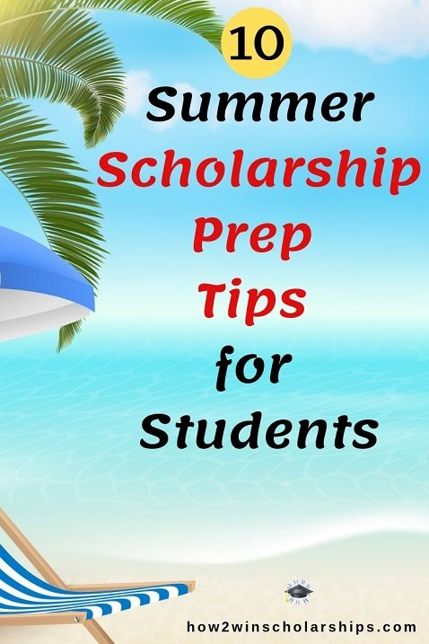 10 Summer Scholarship Prep Tips for Students - Get ahead of the competition!