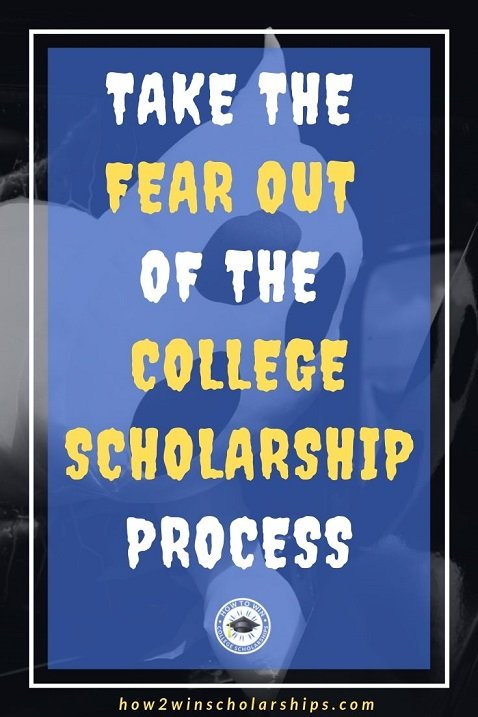 Take the fear out of the college scholarship process - Help is here!