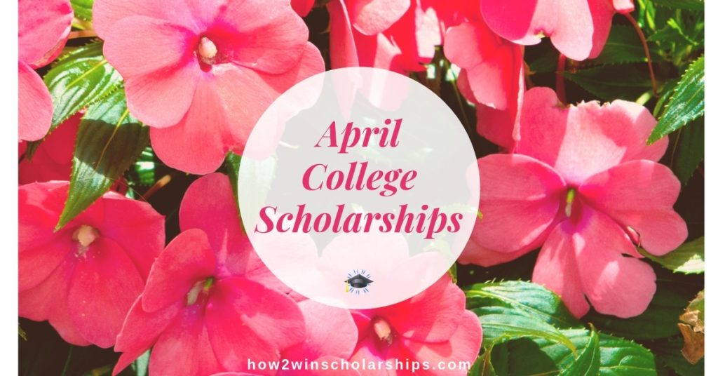 April College Scholarships - Apply NOW!