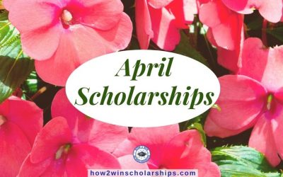 College Scholarships With April Deadlines
