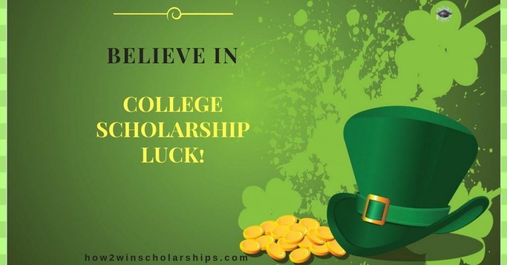 Believe in College Scholarship Luck!