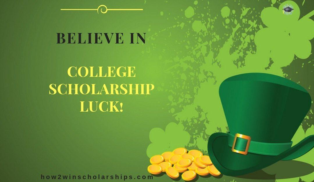 Believe in College Scholarship Luck