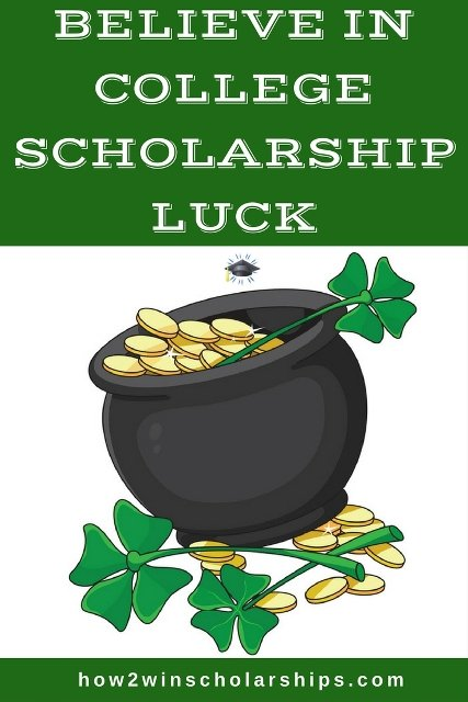 Believe in college scholarship luck and get motivated to win more money for school!