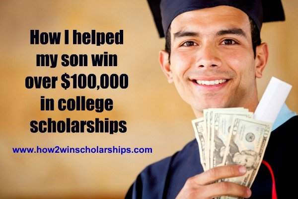 How I helped my son win over $100,000 in college scholarships