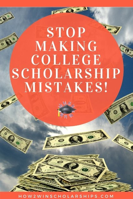 Stop making college scholarship mistakes!