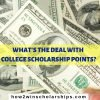 What is the deal with college scholarship points?