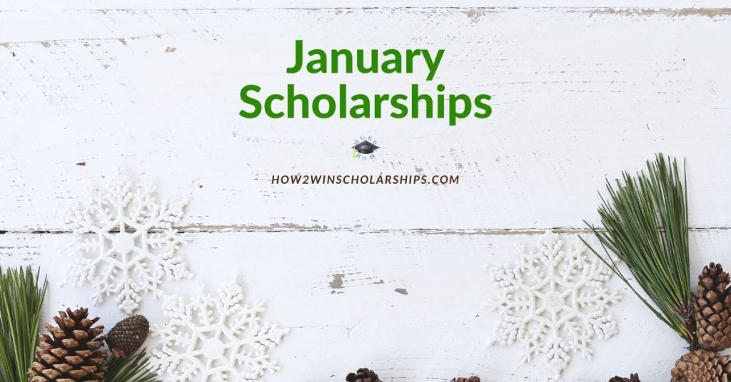 January Scholarships for College
