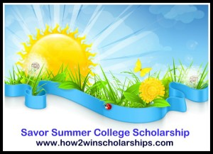 Savor Summer College Scholarship sponsored by Monica Matthews at https://how2winscholarships.com