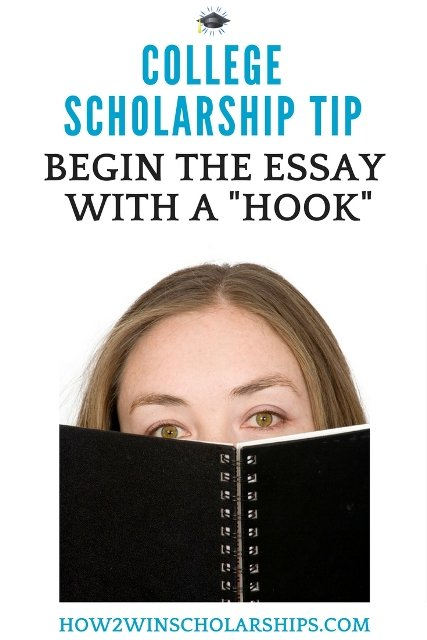 College Scholarship Tip - Begin the Essay With a Hook #Scholarships #ScholarshipTips #ScholarshipMom