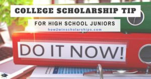Important College Scholarship Tip for High School Juniors