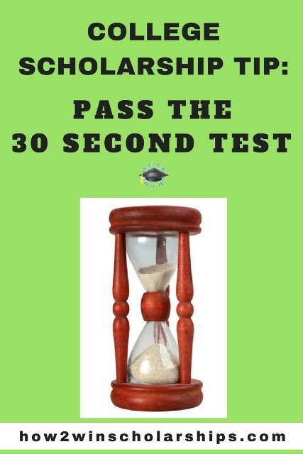 College Scholarship Tip - Pass the 30 Second Test