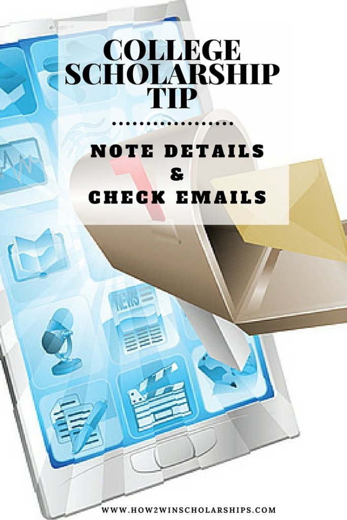 College Scholarship Tip - Note Details and Check Emails