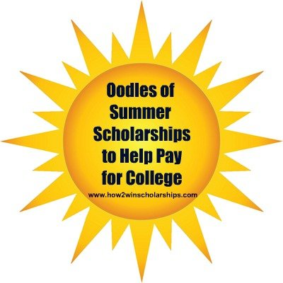 Oodles of Summer Scholarships to Help Pay for College