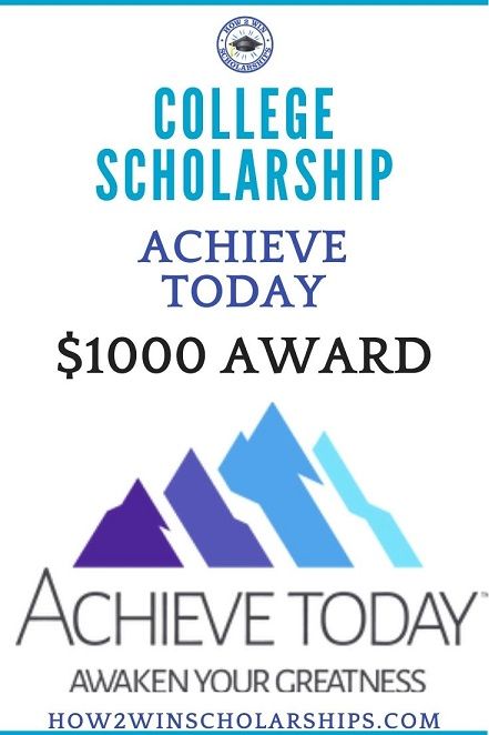 Achieve Today College Scholarship - APPLY RIGHT NOW