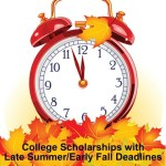 College Scholarships with Late Summer/Early Fall Deadlines, more scholarship info from Monica Matthews at https://how2winscholarships.com