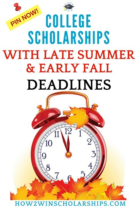 College Scholarships with Late Summer and Early Fall Deadlines