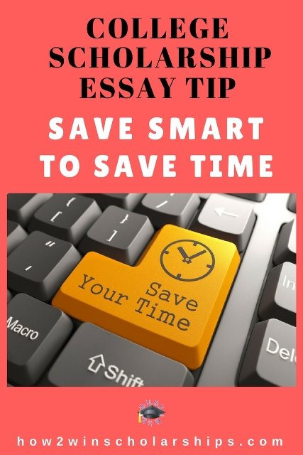 College Scholarship Essay Tip - Save SMART to Save TIME