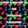 College Scholarship Tip - Find Pinteresting Scholarships! More scholarship tips by Monica Matthews found at https://how2winscholarships.com