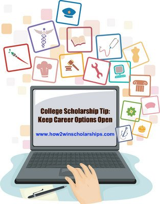 College Scholarship Tip - Keep Career Options Open, more tips from Monica Matthews at https://how2winscholarships.com