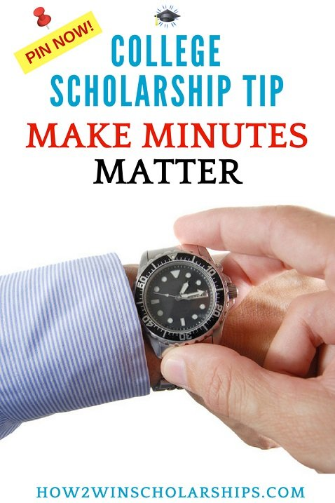 College Scholarship Tip - Make All Minutes Matter