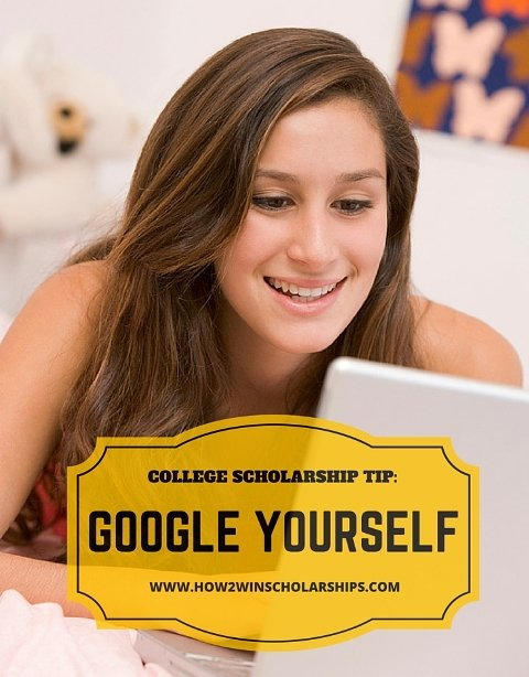 College Scholarship Tip - Google Yourself