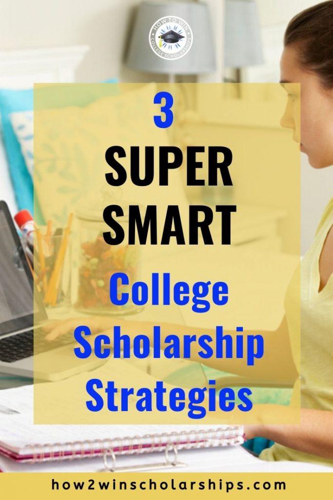 3 Super SMART College Scholarship Applying Strategies