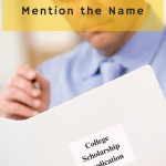 College Scholarship Tip - Mention the Name