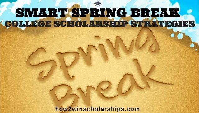 Smart Spring Break College Scholarship Strategies