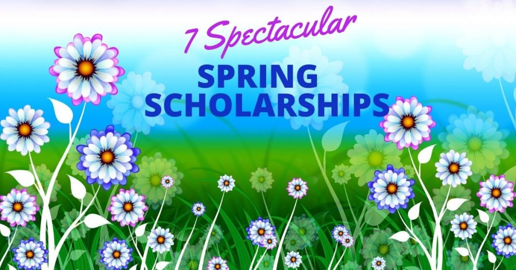 7 Spectacular Spring Scholarships for College