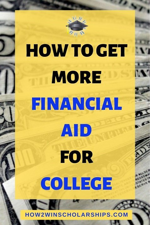 How to get more financial aid for college - Use these solid tips!