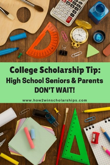 college scholarship tip high school seniors and parents dont wait college scholarship tip  high school seniors and parents dont wait