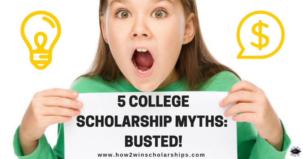 5 College Scholarship Myths - BUSTED!