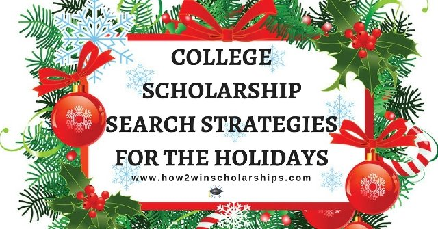 College Scholarship Search Strategies for the Holidays