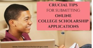 Crucial Tips for Submitting Online College Scholarship Applications