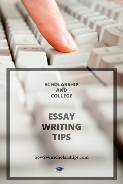 Scholarship and College Essay Writing Tips