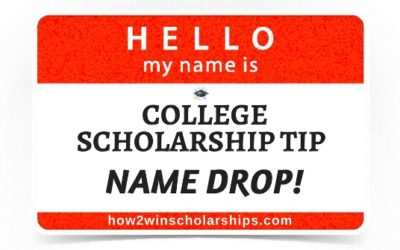 College Scholarship Tip:  Name Drop!