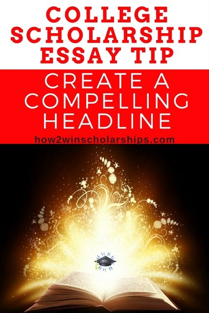 College Scholarship Essay Tip - Create a Compelling Headline #college #scholarships #ScholarshipMom
