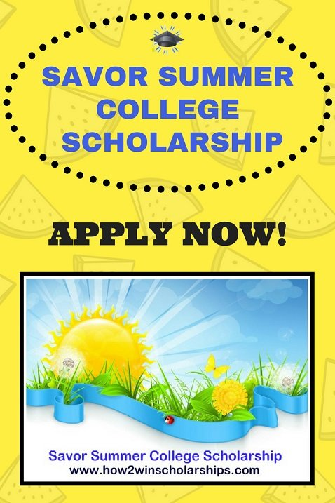 Savor Summer College Scholarship - Apply NOW