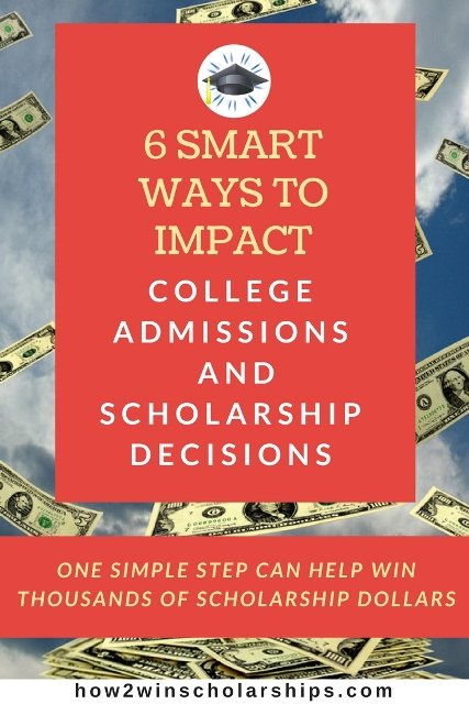 6 Smart Ways to Impact College Admissions and Scholarship Decisions #college #scholarships #ScholarshipMom