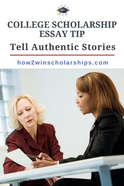 College Scholarship Essay Tips - Tell Authentic Stories #Scholarships