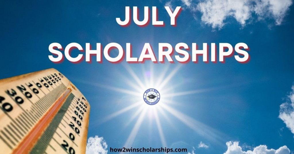 July Scholarships - Apply NOW