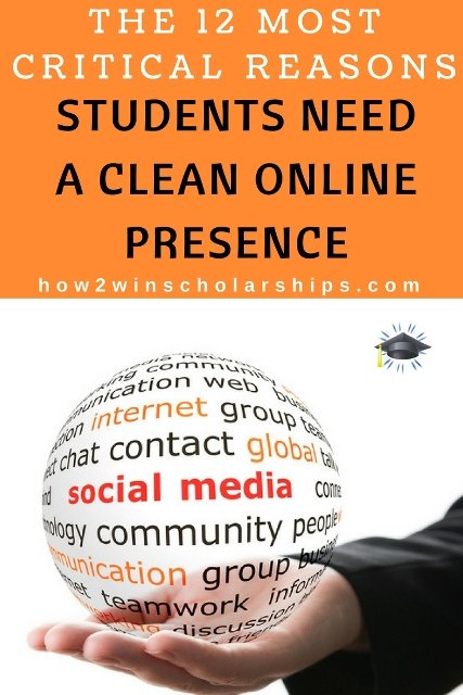 The 12 Most Critical Reasons Students Need a Clean Online Presence #college #scholarships #ScholarshipMom